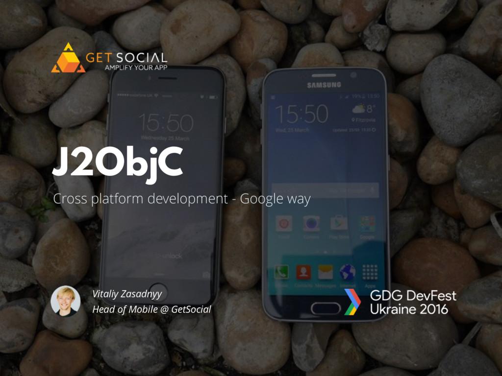 Cross platform development - Google way J2ObjC ...