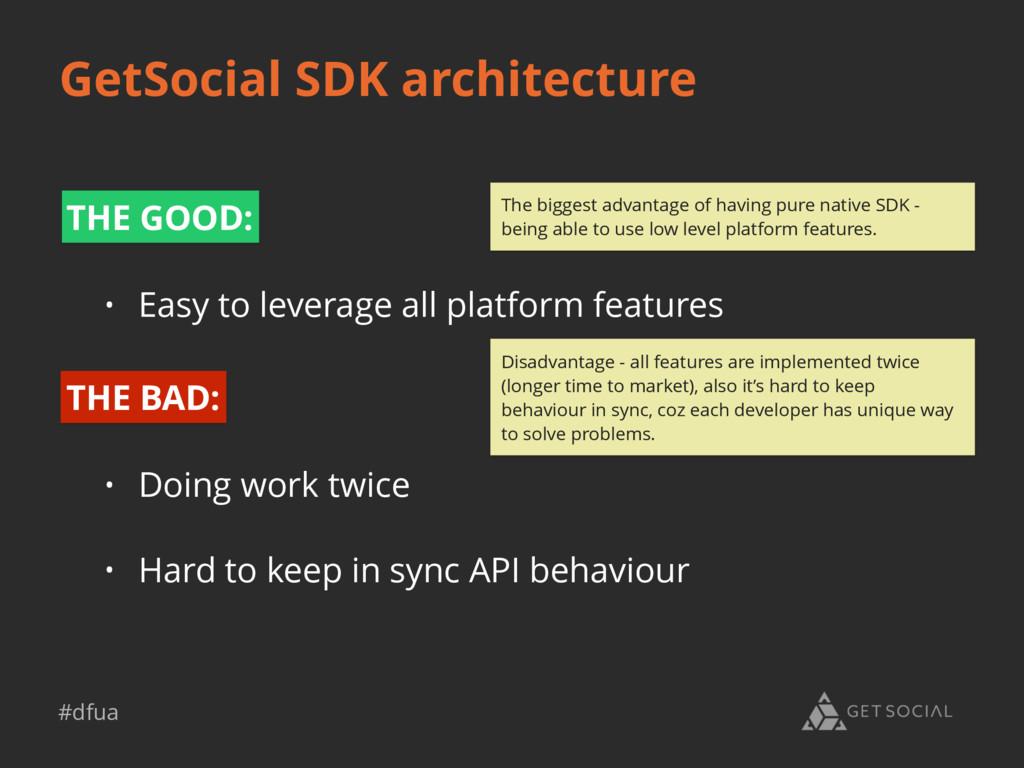 #dfua GetSocial SDK architecture THE GOOD: • Ea...