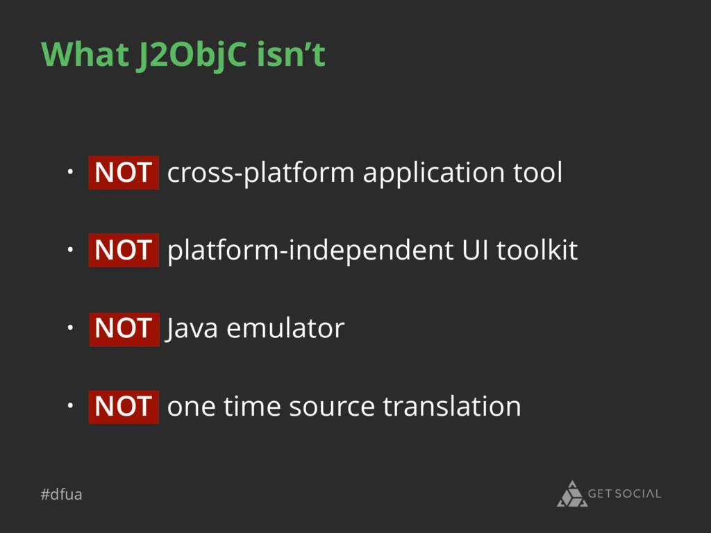 #dfua • NOT cross-platform application tool • N...