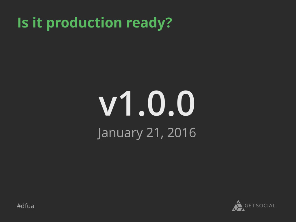 #dfua Is it production ready? v1.0.0 January 21...