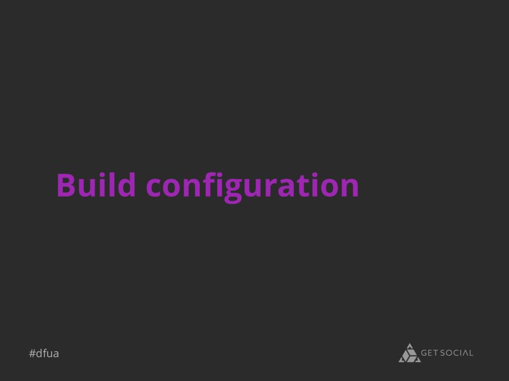 #dfua Build configuration
