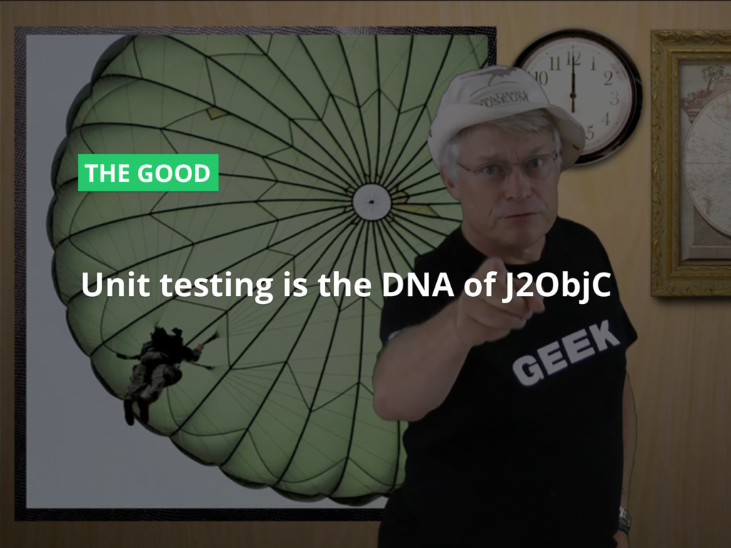 #dfua Unit testing is the DNA of J2ObjC THE GOOD
