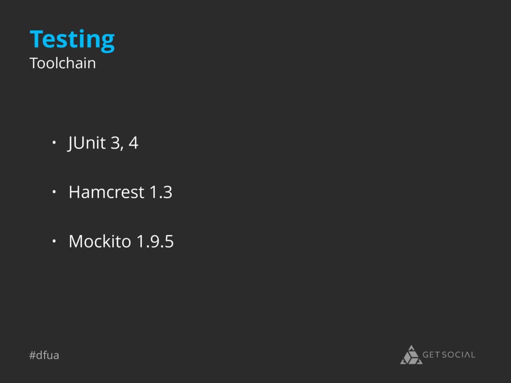 #dfua Testing • JUnit 3, 4 • Hamcrest 1.3 • Moc...