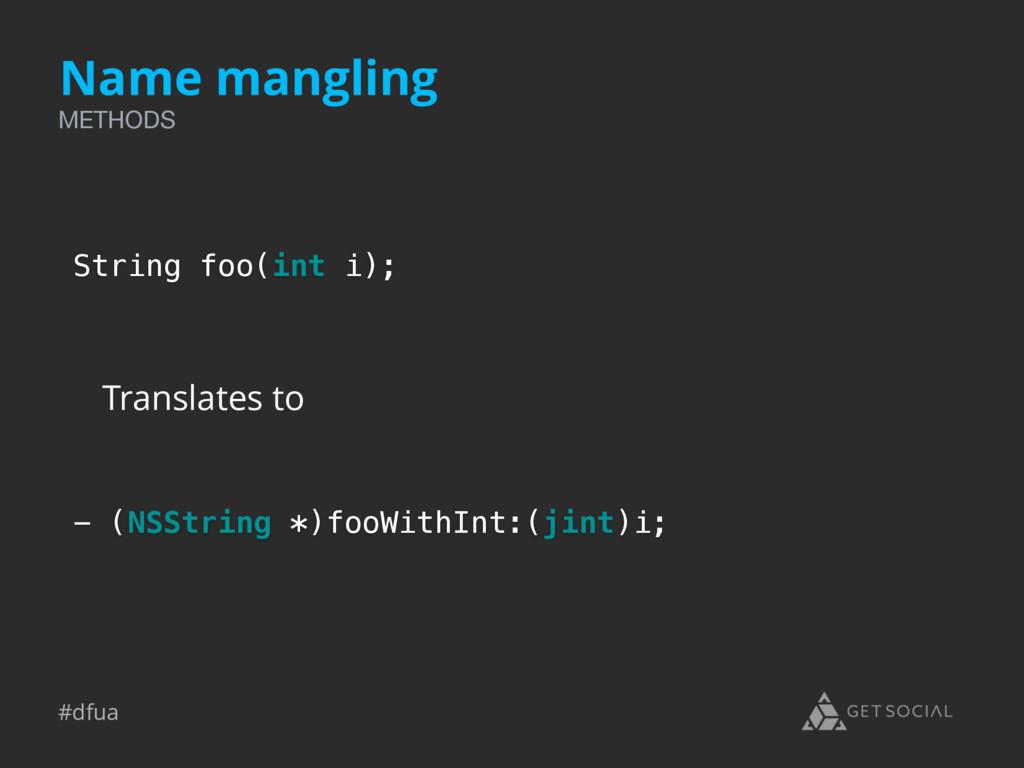 #dfua Name mangling String foo(int i); - (NSStr...