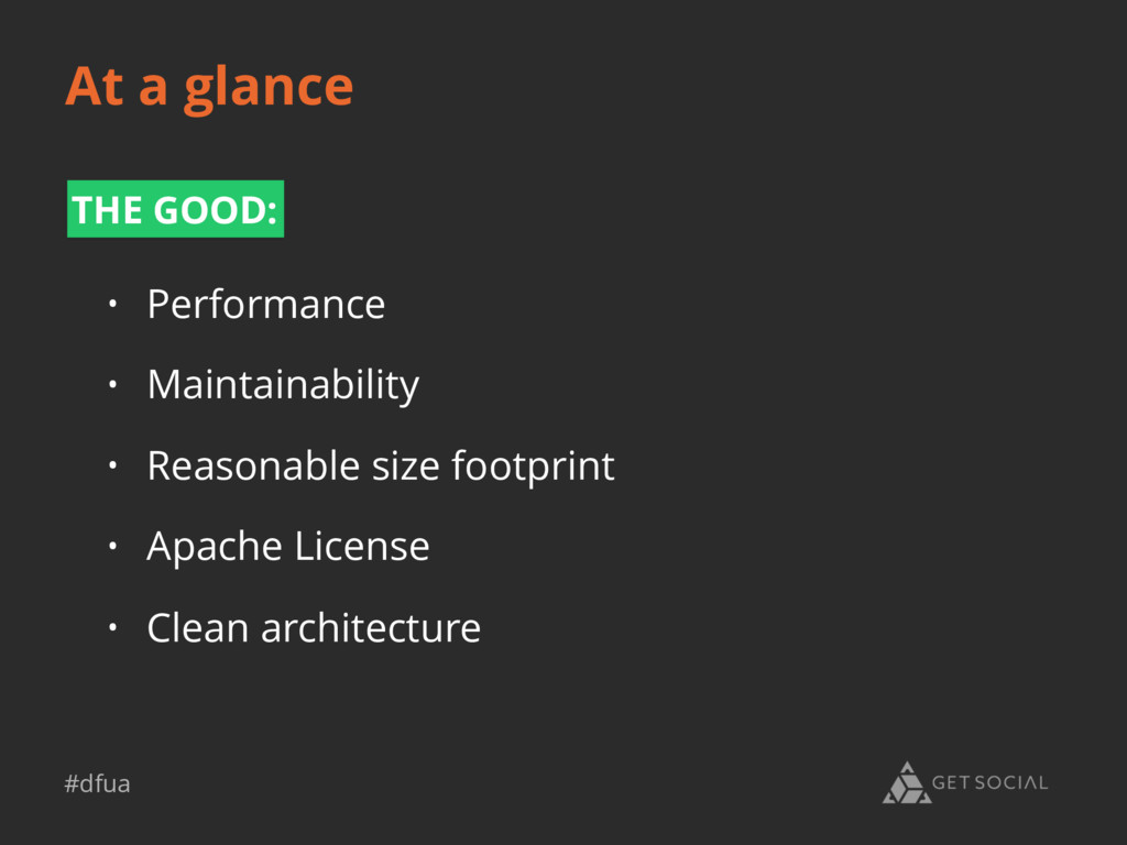 #dfua At a glance THE GOOD: • Performance • Mai...