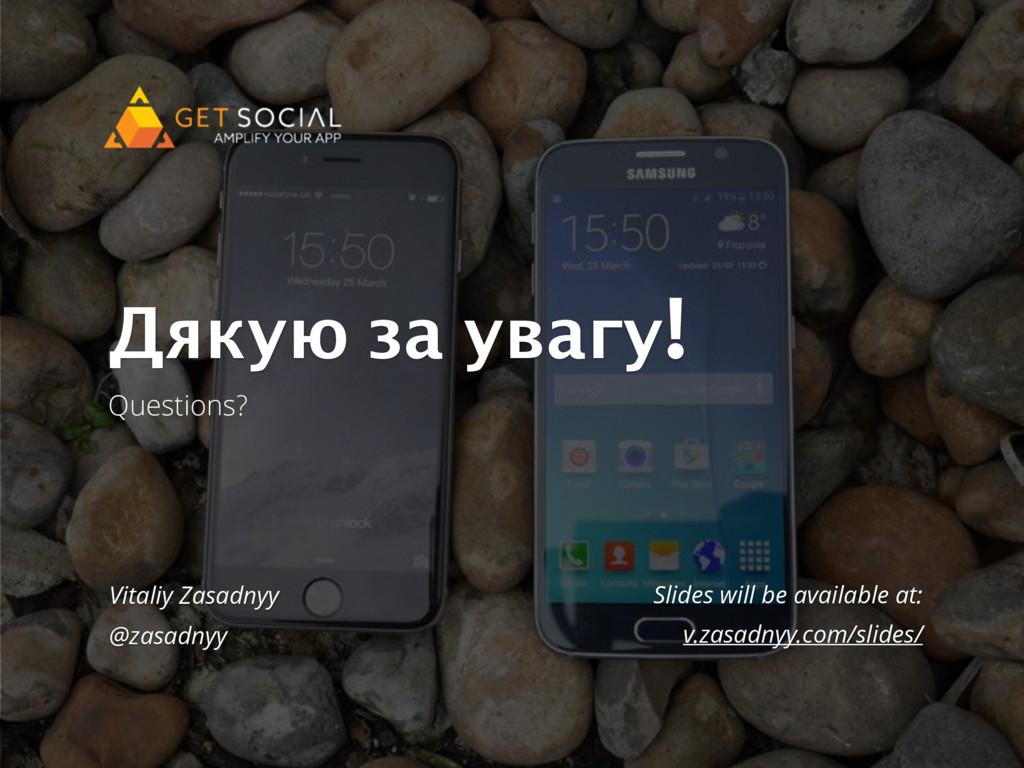 Thank you! Questions? Vitaliy Zasadnyy @zasadny...