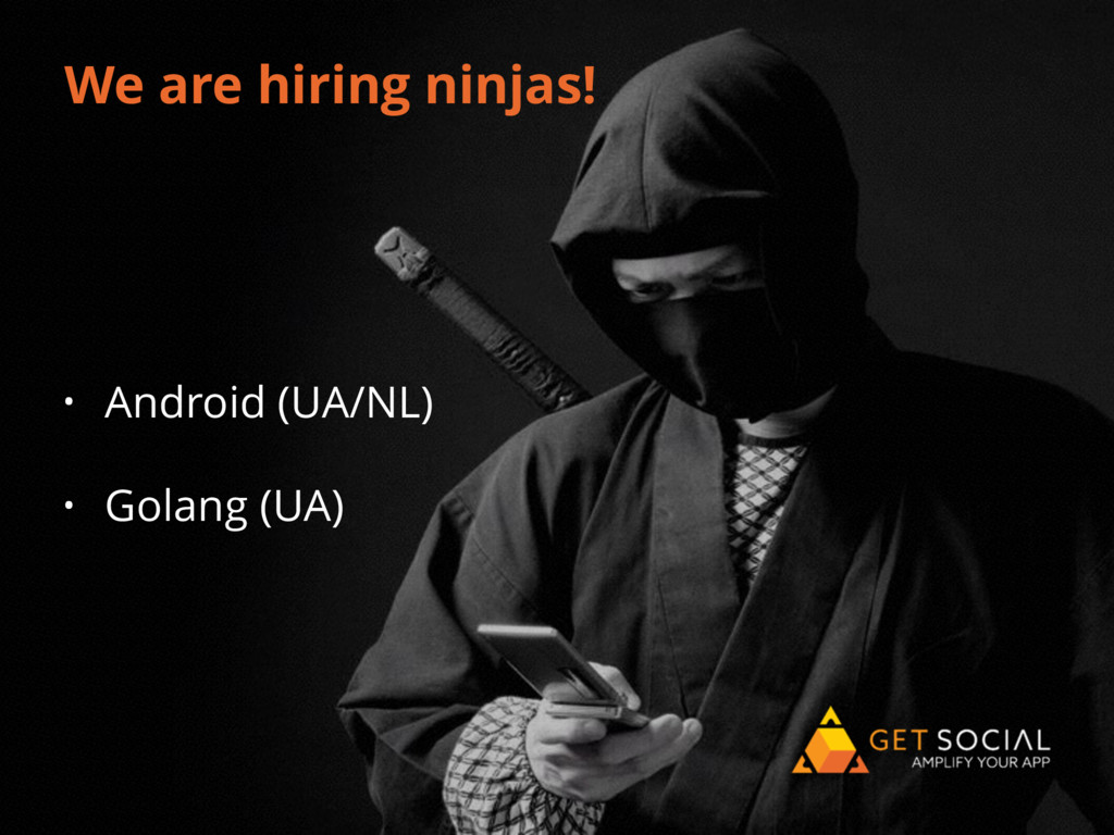 #dfua We are hiring ninjas! • Android (UA/NL) •...