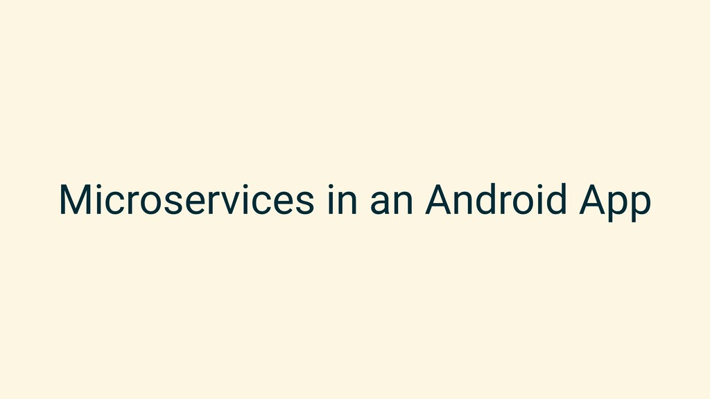 Microservices in an Android App