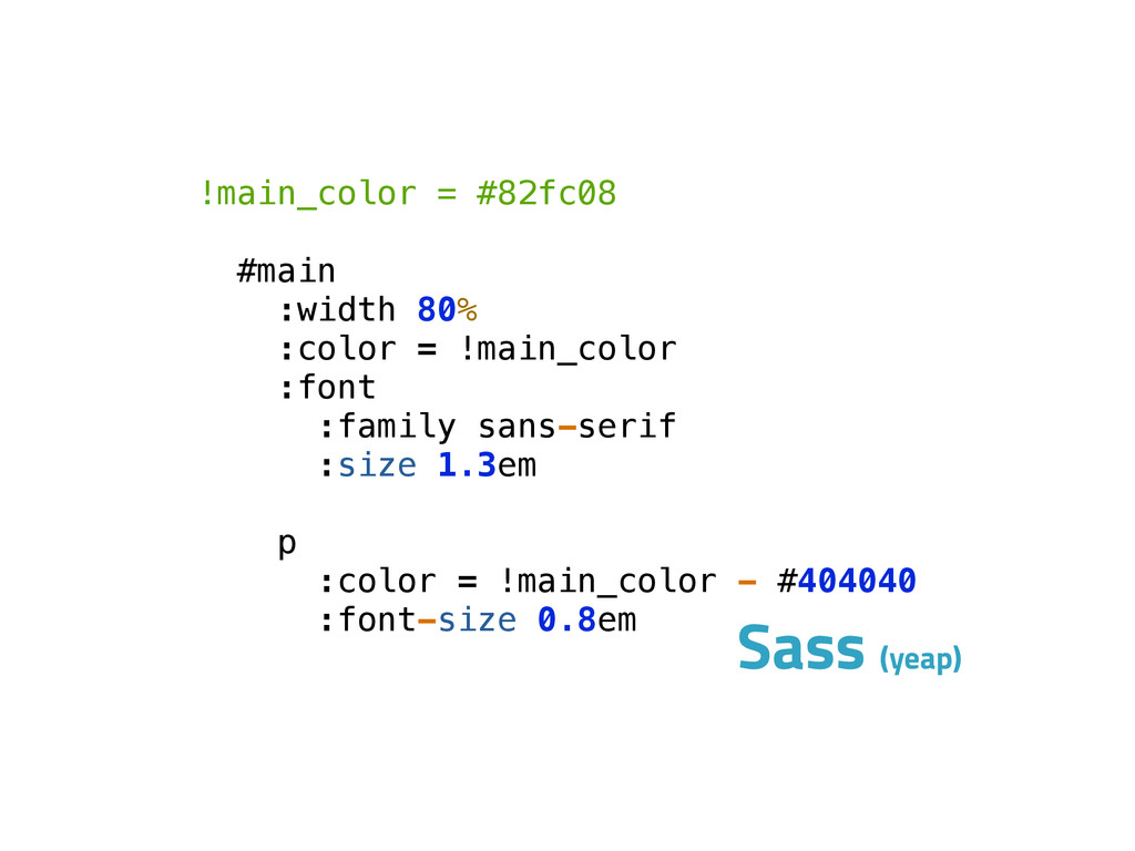 Sass (yeap) !main_color = #82fc08 ! #main :widt...