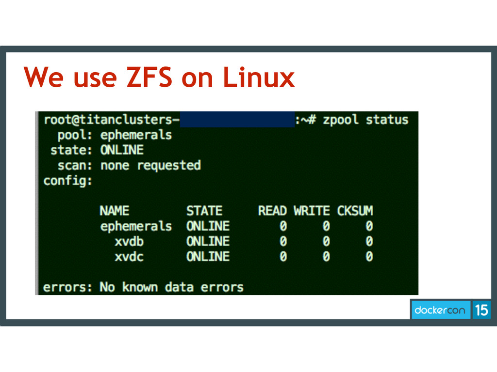 We use ZFS on Linux