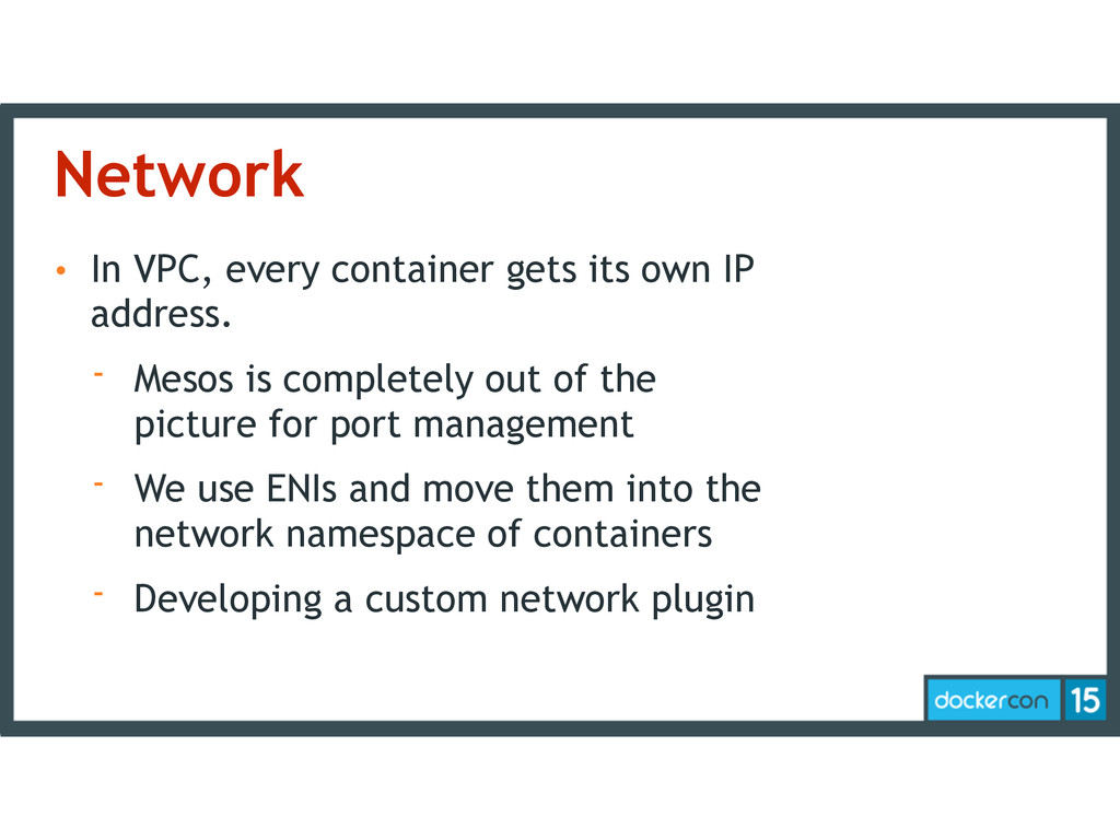 Network • In VPC, every container gets its own ...