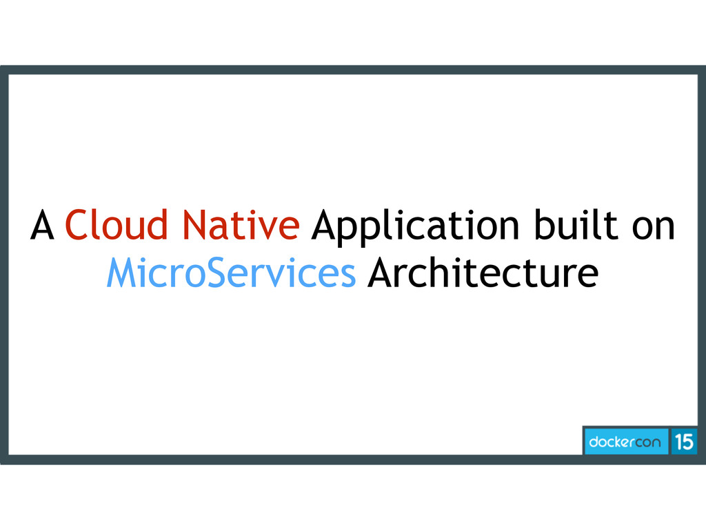 A Cloud Native Application built on MicroServic...
