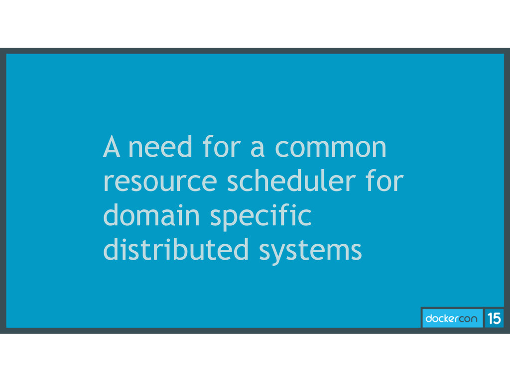 A need for a common resource scheduler for doma...