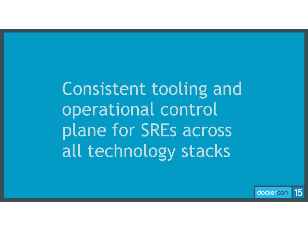 Consistent tooling and operational control plan...