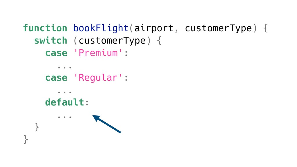 function bookFlight(airport, customerType) { sw...