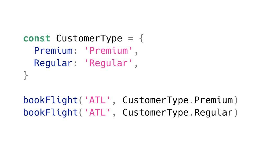 const CustomerType = { Premium: 'Premium', Regu...