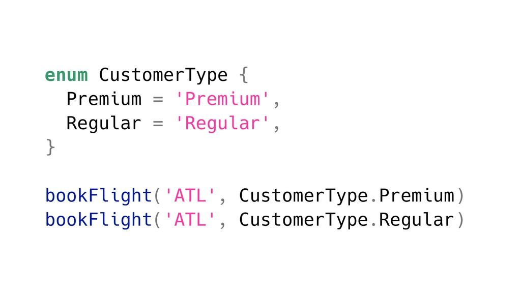 enum CustomerType { Premium = 'Premium', Regula...