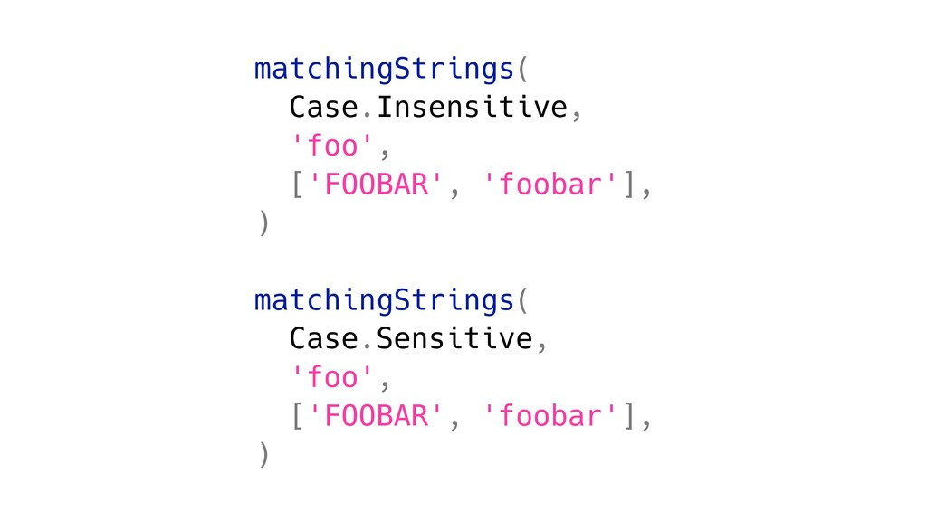 matchingStrings( Case.Insensitive, 'foo', ['FOO...