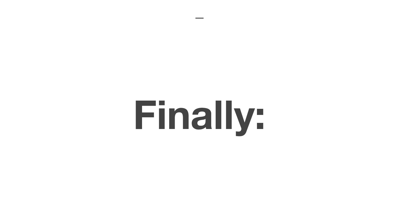 Finally: