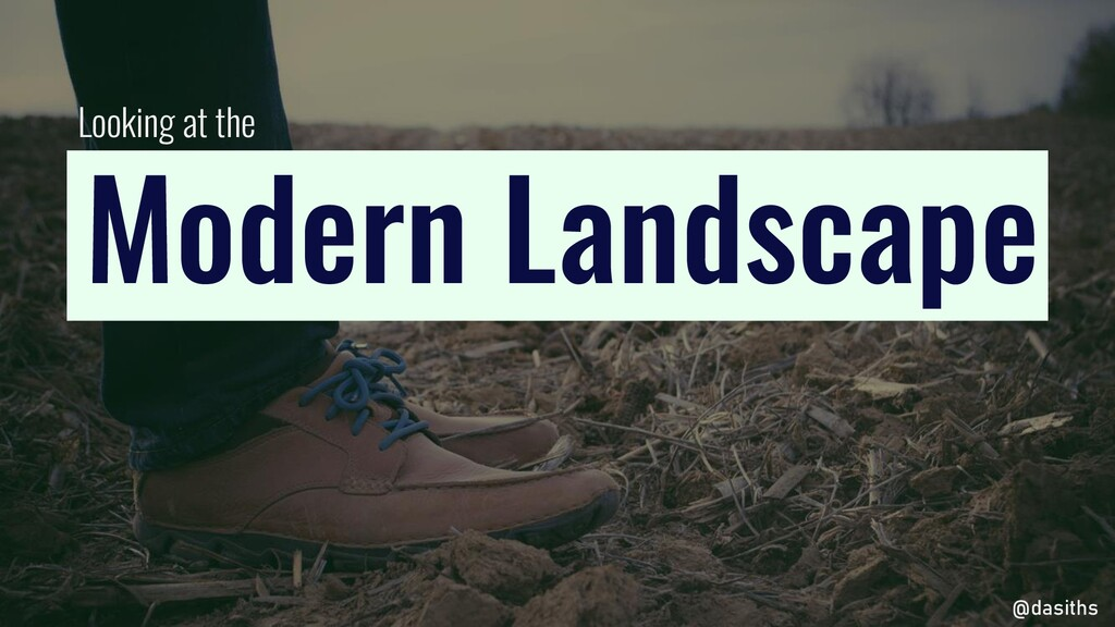 Looking at the Modern Landscape @dasiths