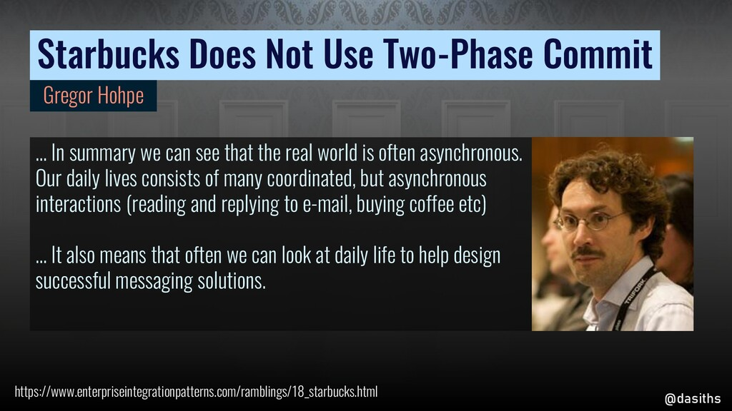Starbucks Does Not Use Two-Phase Commit … In su...