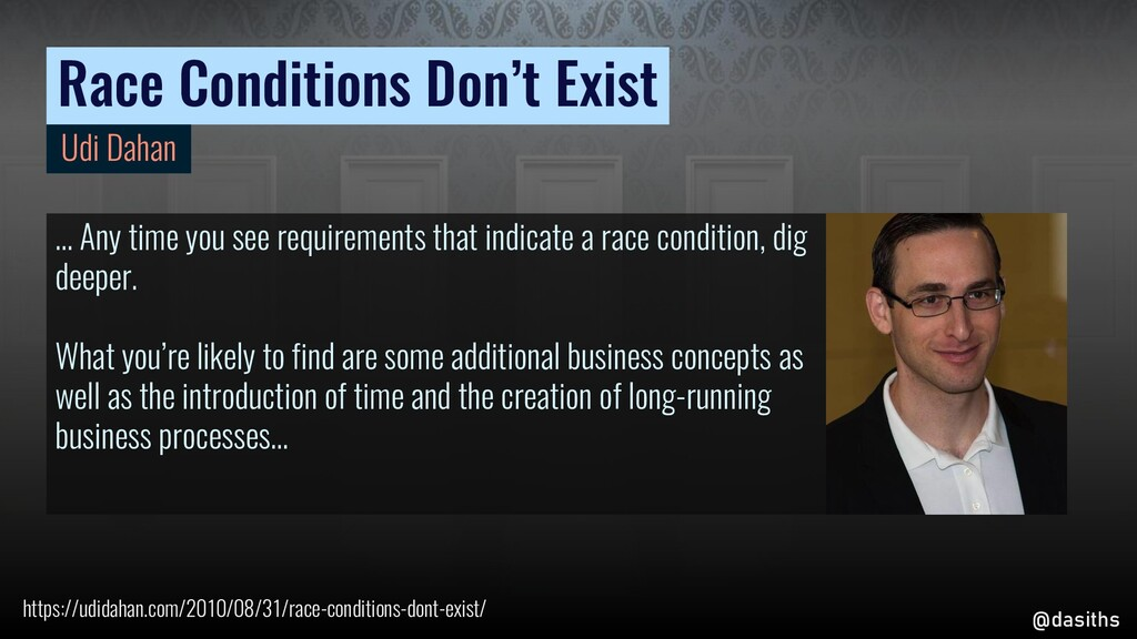Race Conditions Don't Exist … Any time you see ...