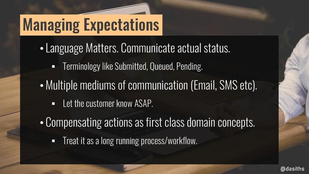 • Language Matters. Communicate actual status. ...