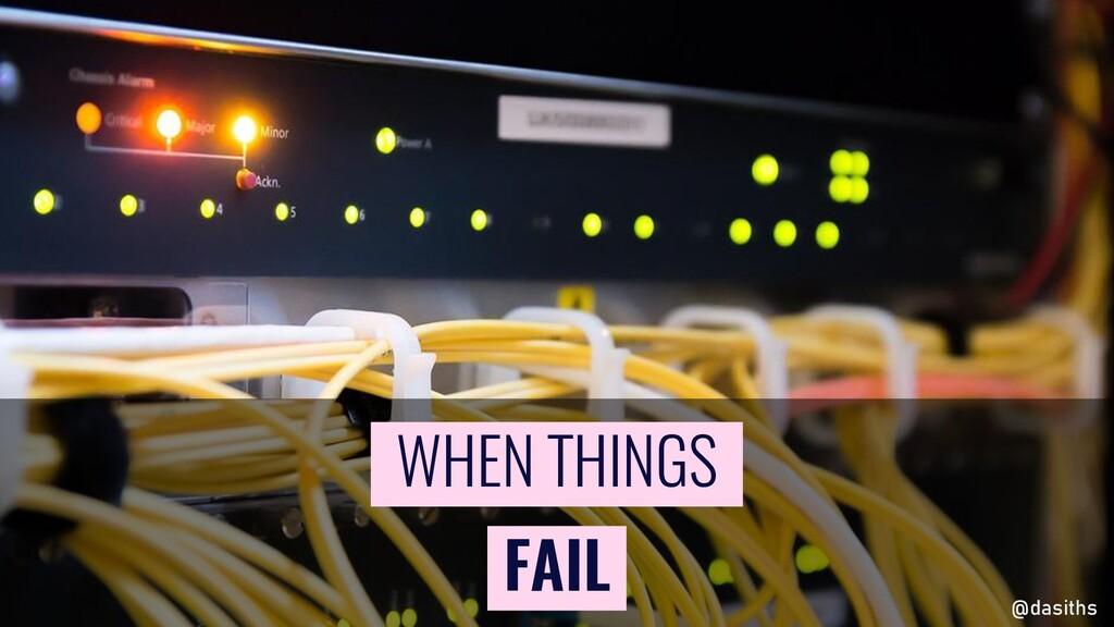 FAIL WHEN THINGS @dasiths