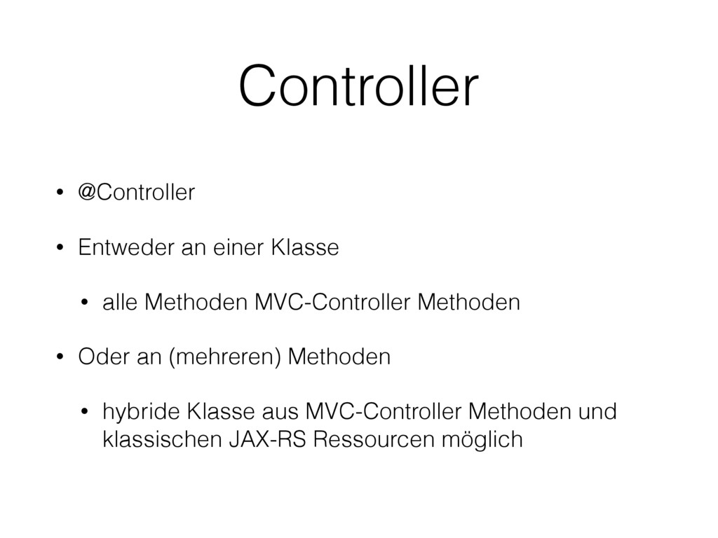 • @Controller • Entweder an einer Klasse • alle...