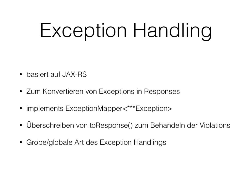 • basiert auf JAX-RS • Zum Konvertieren von Exc...