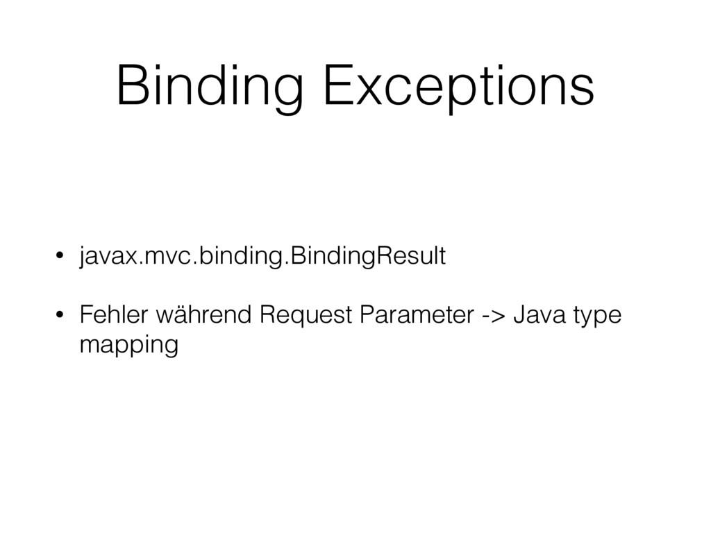 Binding Exceptions • javax.mvc.binding.BindingR...