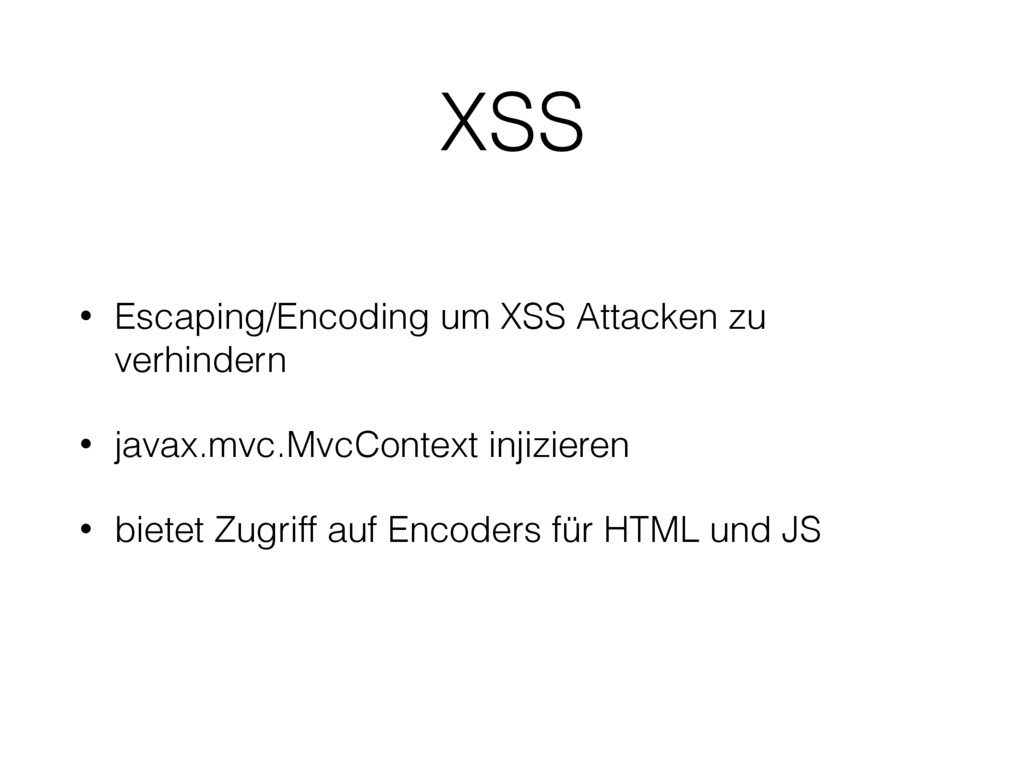 XSS • Escaping/Encoding um XSS Attacken zu verh...