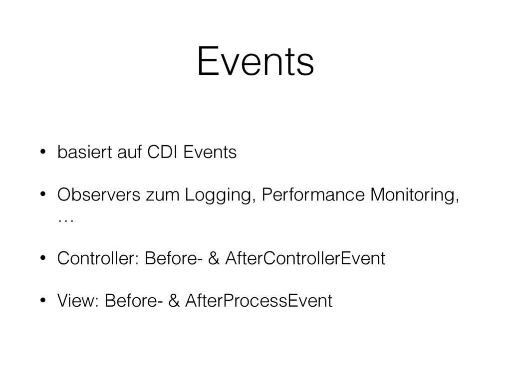 Events • basiert auf CDI Events • Observers zum...