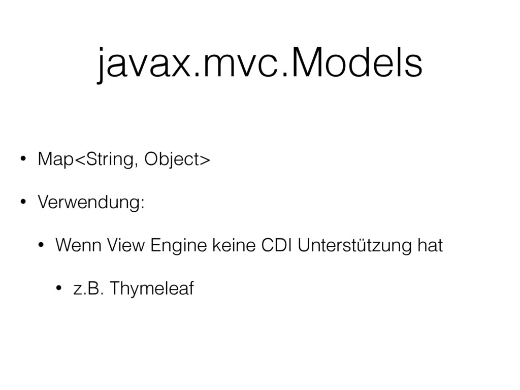 javax.mvc.Models • Map<String, Object> • Verwen...