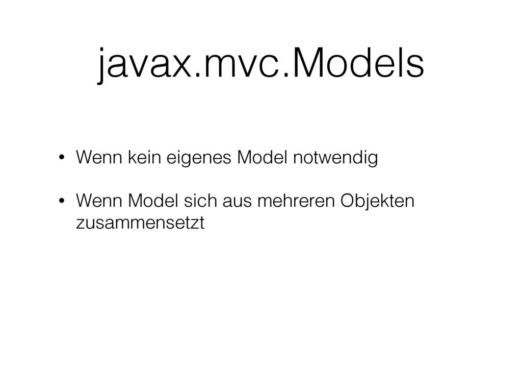 • Wenn kein eigenes Model notwendig • Wenn Mode...