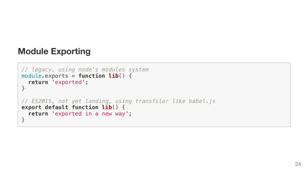 Module Exporting / / l e g a c y , u s i n g n ...