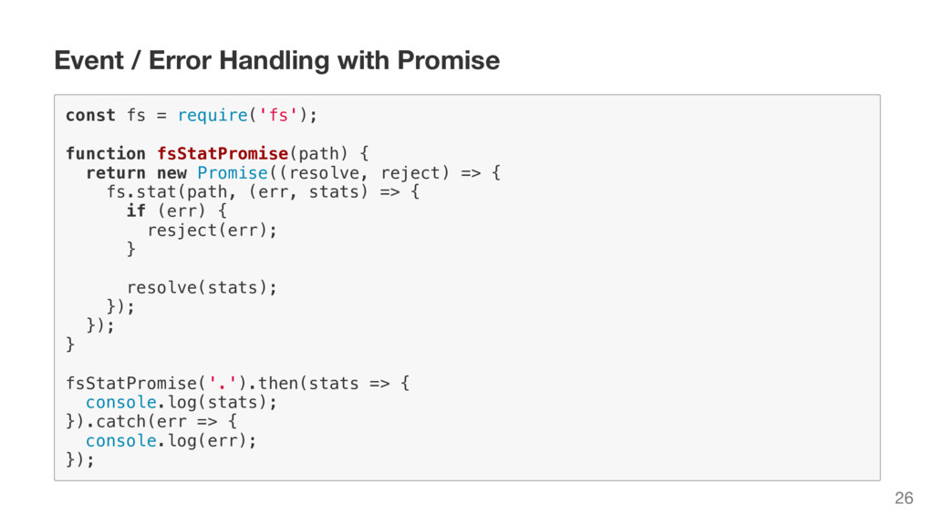 Event / Error Handling with Promise c o n s t f...
