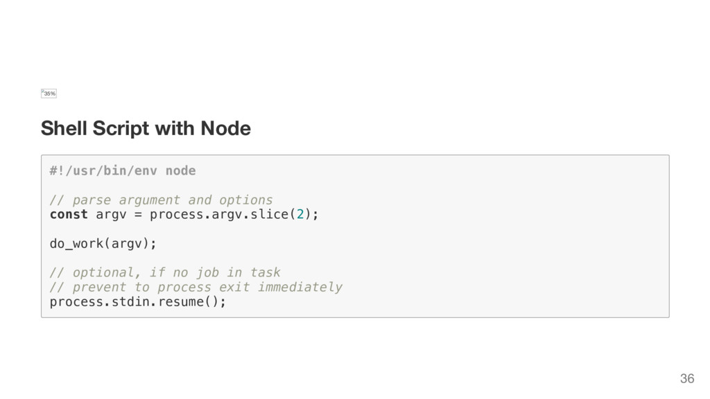 35% Shell Script with Node # ! / u s r / b i n ...