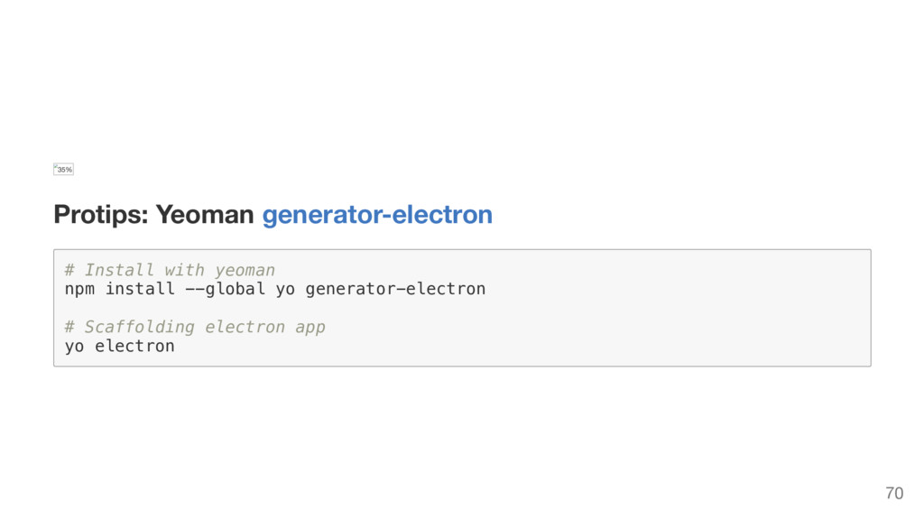 35% Protips: Yeoman generator-electron # I n s ...