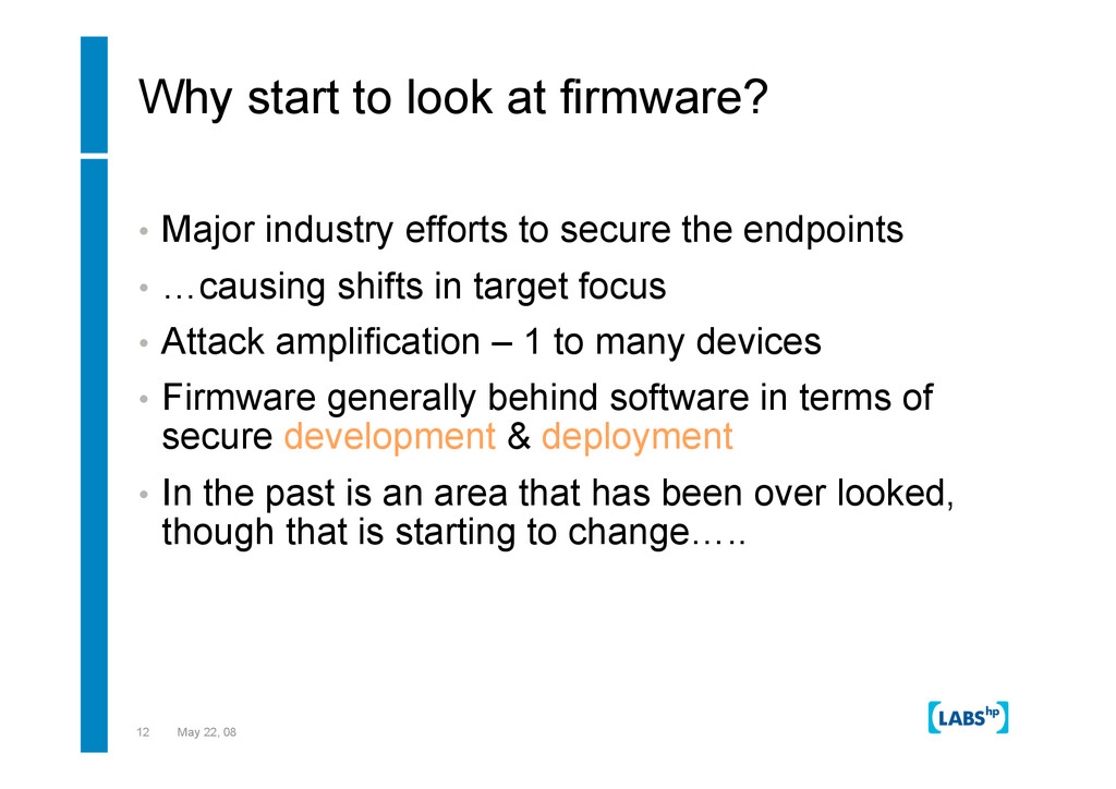 12 May 22, 08 Why start to look at firmware? • ...