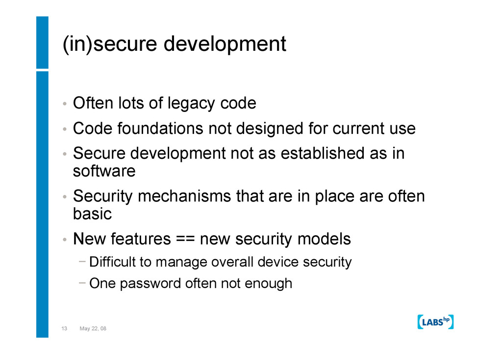13 May 22, 08 (in)secure development •  Often l...