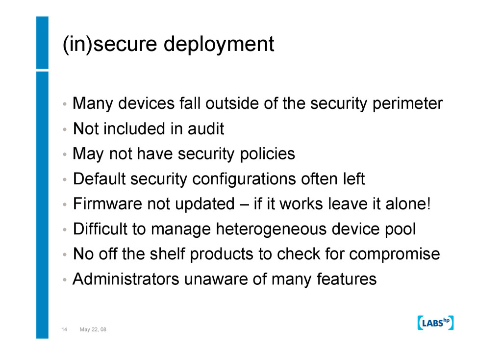 14 May 22, 08 (in)secure deployment •  Many dev...