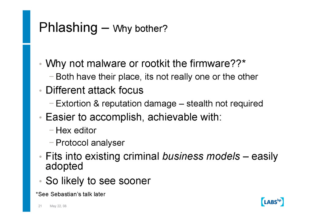 21 May 22, 08 Phlashing – Why bother? •  Why no...