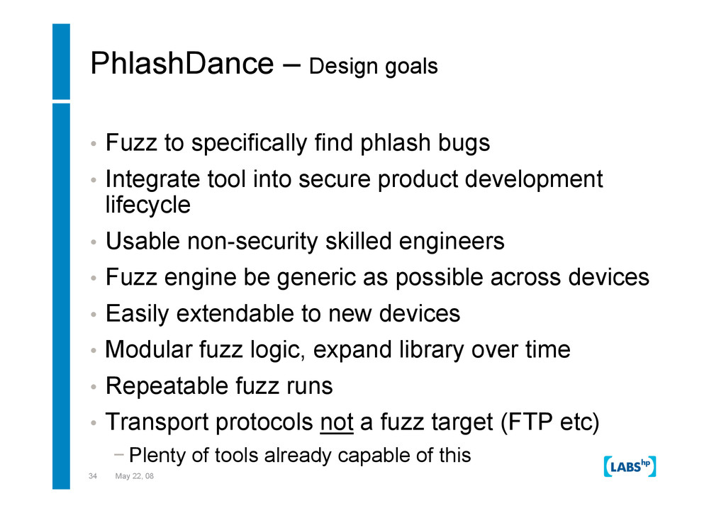 34 May 22, 08 PhlashDance – Design goals •  Fuz...