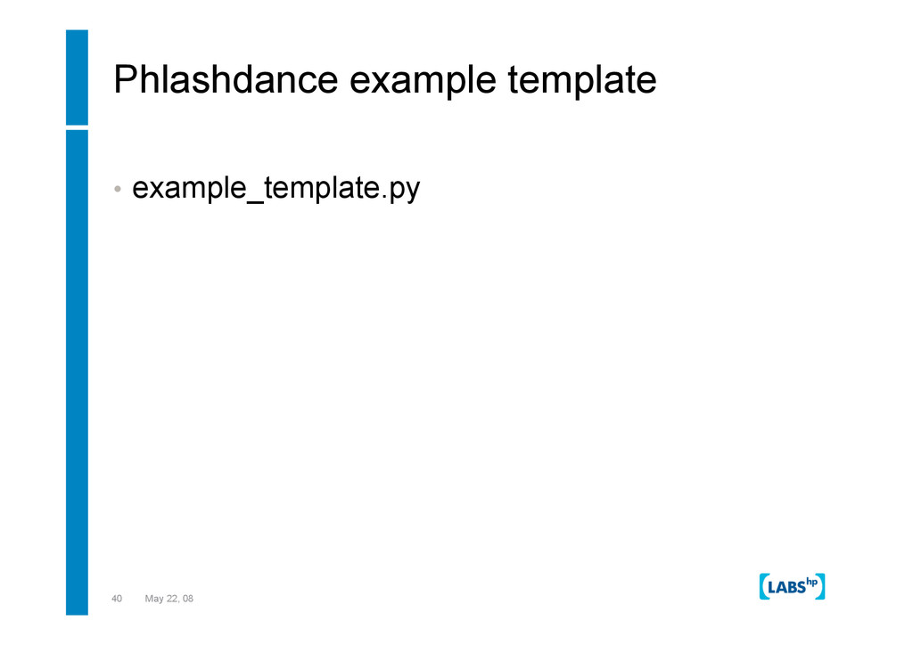 40 May 22, 08 Phlashdance example template •  e...