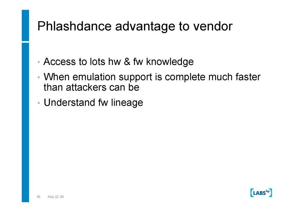 46 May 22, 08 Phlashdance advantage to vendor •...