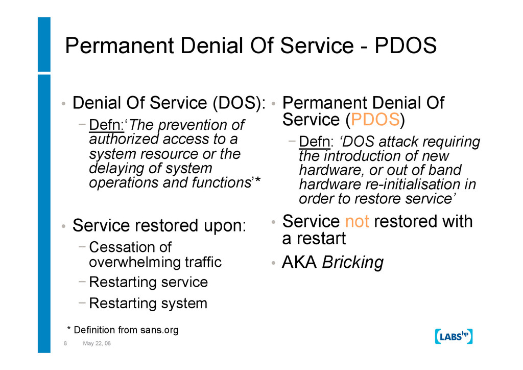 8 May 22, 08 Permanent Denial Of Service - PDOS...