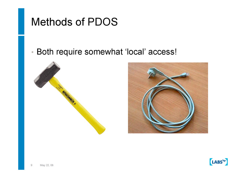 9 May 22, 08 Methods of PDOS •  Both require so...