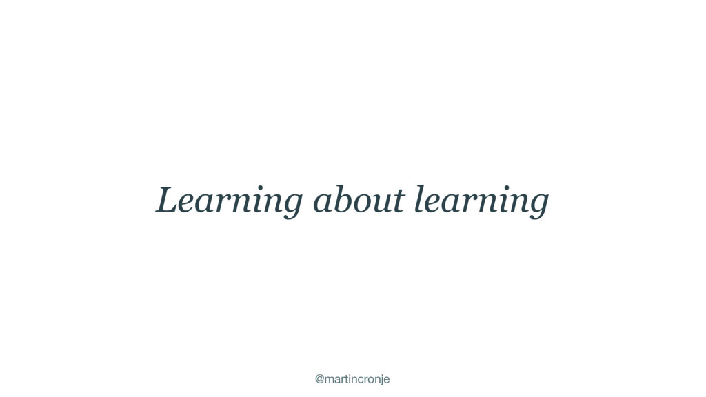 @martincronje Learning about learning