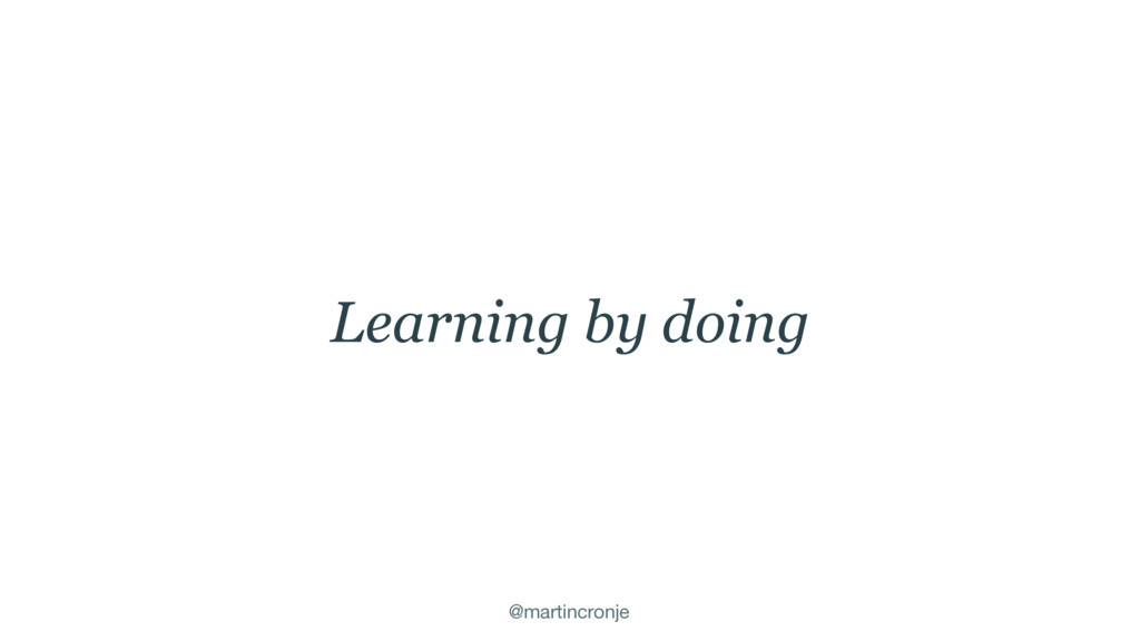 @martincronje Learning by doing